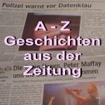 A-Z: Geschichten aus der Zeitung